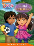 Book Cover Image. Title: Meet Pablo! Read-Along Storybook (Dora and Friends), Author: Nickelodeon Publishing