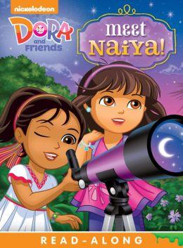 Meet Naiya! Read-Along Storybook (Dora and Friends)