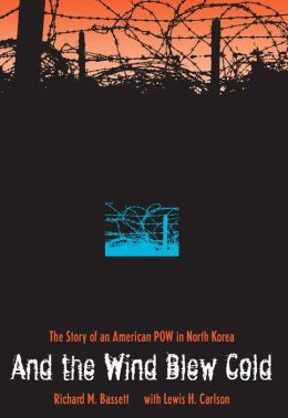 And the Wind Blew Cold: The Story of an American POW in North Korea