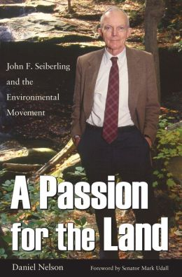 A Passion for The Land: John F. Seiberling and the Environmental Movement