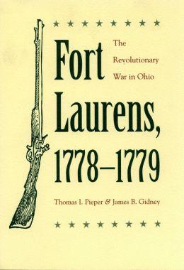 Fort Laurens, 1778-1779: The Revolutionary War in Ohio