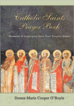 Catholic Saints Prayer Book: Moments of Inspiration from Your Favorite Saints