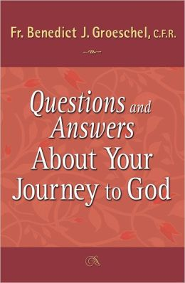 Questions and Answers About Your Journey to God
