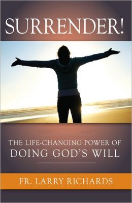 Surrender!: The Life-Changing Power of Doing God's Will