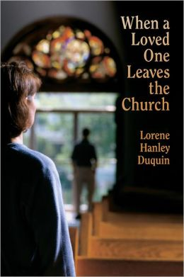 When a Loved One Leaves the Church