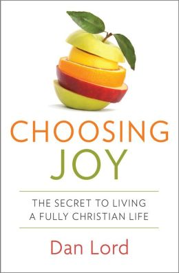 Choosing Joy: The Secret to Living a Fully Christian Life