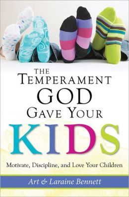 The Temperament God Gave Your Kids: A Parent's Guide to Motivating, Disciplining, and Loving Your Children