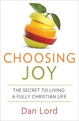 Choosing Joy: The Secret of Living a Fully Christian Life