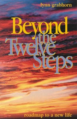 Beyond the Twelve Steps: Roadmap to a New Life