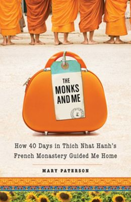 The Monks and Me: How 40 Days at Thich Nhat Hanh's French Monastery Guided Me Home