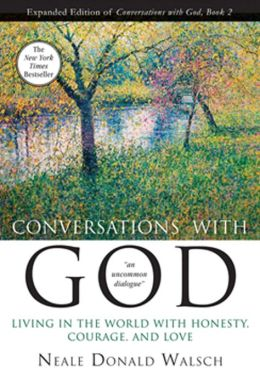 Conversations with God, Book 2: Living in the World with Honesty, Courage, and Love (Anniv)