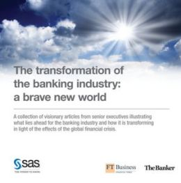 The transformation of the banking industry: a brave new world