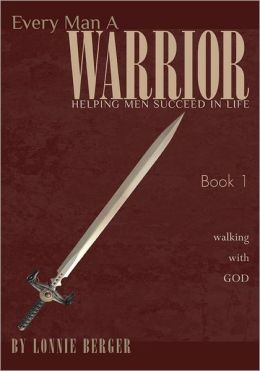 Every Man a Warrior: Walking with God