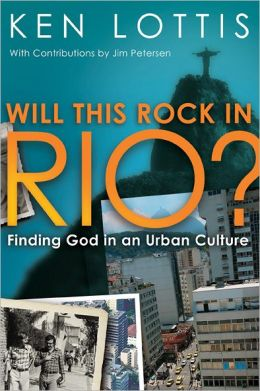 Will This Rock in Rio?: Finding God in an Urban Culture