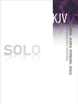 SOLO KJV: An Uncommon Devotional