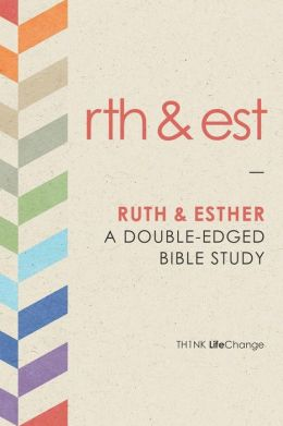 Ruth and Esther: A Double-Edged Bible Study