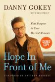 Book Cover Image. Title: Hope in Front of Me:  Find Purpose in Your Darkest Moments (Signed Edition), Author: Danny Gokey