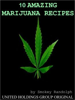 10 Amazing Marijuana Recipes