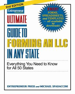 Ultimate Guide to Forming an LLC In Any State: Everything You Need to Know