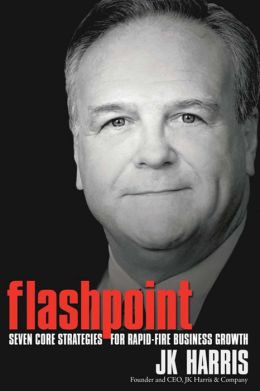 Flashpoint: Seven Core Strategies for Rapid-Fire Business Growth