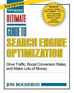 Ultimate Guide to Search Engine Optimization: Drive Traffic, Boost Conversion Rates, and Make Lots of Money