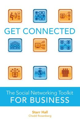Get Connected: The Social Networking Toolkit for Business
