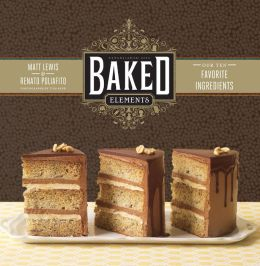 Baked Elements: Our 10 Favorite Ingredients