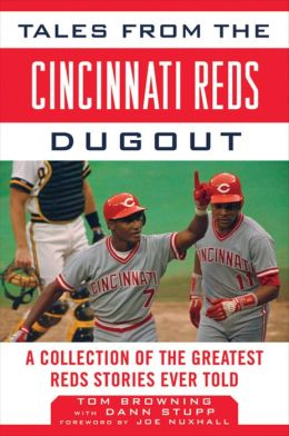 Tales from the Cincinnati Reds Dugout: A Collection of the Greatest Reds Stories Ever Told