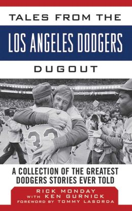 Tales from the Los Angeles Dodgers Dugout: A Collection of the Greatest Dodgers Stories Ever Told