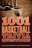 Book Cover Image. Title: 1001 Basketball Trivia Questions, Author: Dale Ratermann