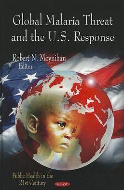 Global Malaria Threat and the U.S. Response
