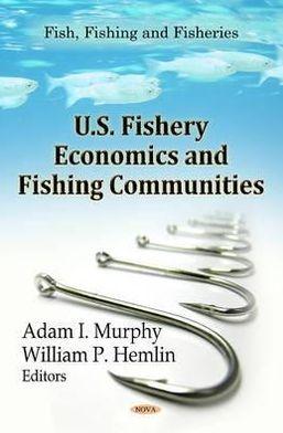 U. S. Fishery Economics and Fishing Communities