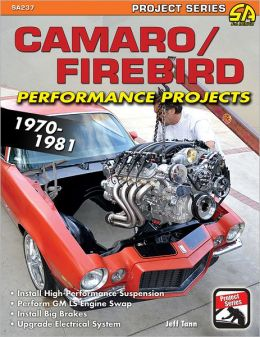 Camaro/Firebird Performance Projects: 1970-81
