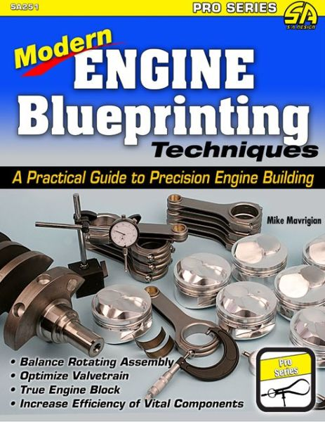 Modern Engine Blueprinting Techniques: A Practical Guide to Precision Engine Building