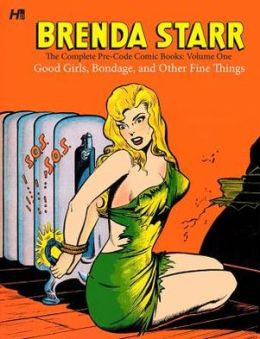 Brenda Starr: The Complete Pre-Code Comics, Volume 1: Good Girls, Bondage, and Other Fine Things