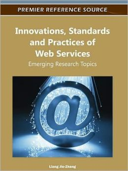 Innovations, Standards and Practices of Web Services: Emerging Research Topics