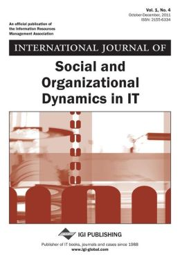 International Journal of Social and Organizational Dynamics in It (Vol. 1, No. 4)