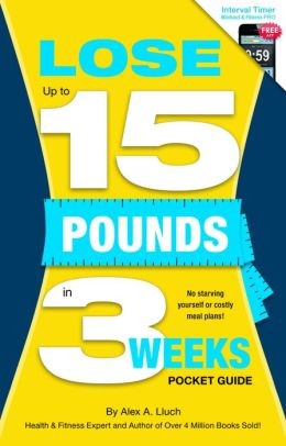 Lose Up to 15 Pounds in 3 Weeks Pocket Guide