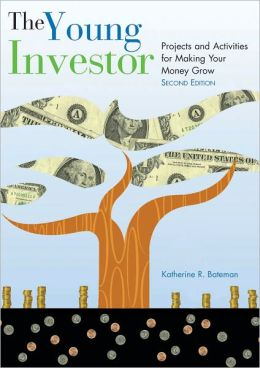 The Young Investor: Projects and Activities for Making Your Money Grow