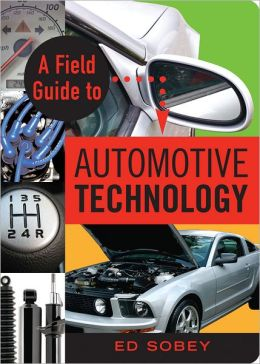 A Field Guide to Automotive Technology