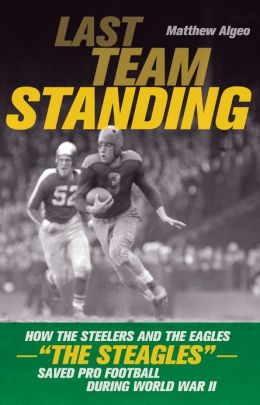 Last Team Standing: How the Steelers and the Eagles-