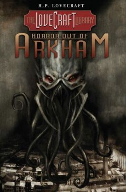 The Lovecraft Library, Volume 1: Horror Out of Arkham
