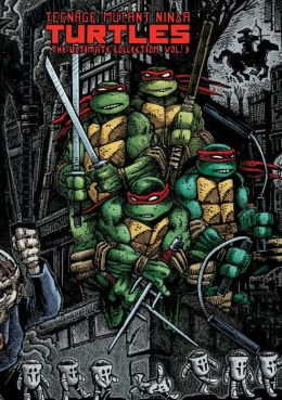 Teenage Mutant Ninja Turtles: The Ultimate Collection, Volume 3