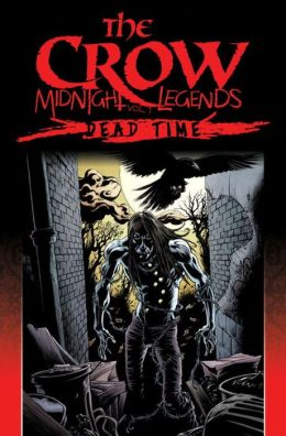 The Crow Midnight Legends, Volume 1: Dead Time