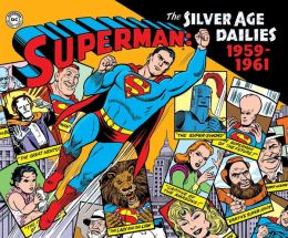 Superman: The Silver Age Newspaper Dailies, Volume 1: 1958-1961