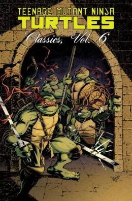 Teenage Mutant Ninja Turtles Classics, Volume 6