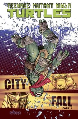 Teenage Mutant Ninja Turtles, Volume 6: City Fall, Part 1