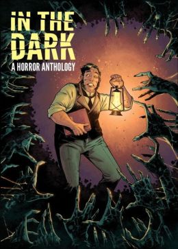 In The Dark: A Horror Anthology
