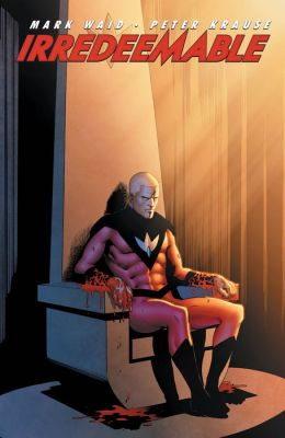 Irredeemable Vol 3