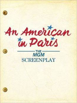 An American in Paris: The MGM Screenplay